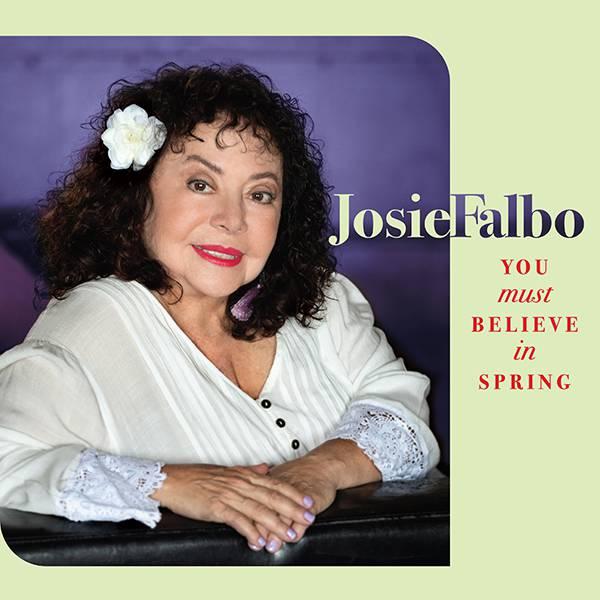 """Josie Falbo """"You Must Believe In Spring"""""""