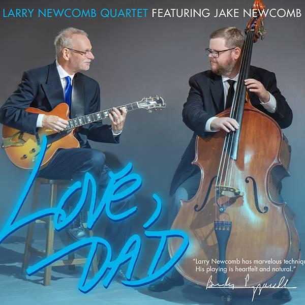 "Larry Newcomb Quartet ""Love, Dad"""