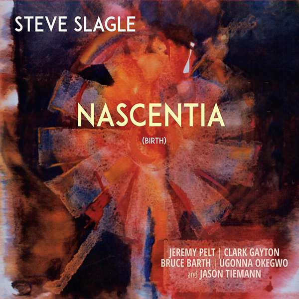Steve Slagle 'Nascentia'