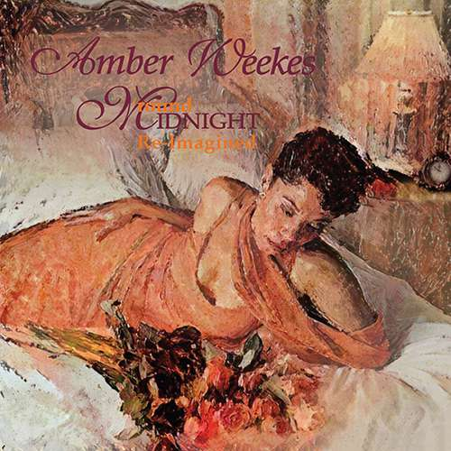 "Amber Weekes ""Round Midnight"""