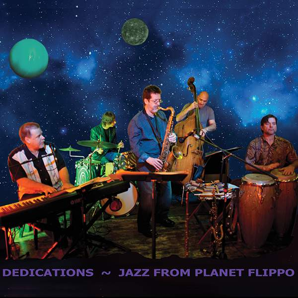 "Dave Flippo ""Dedications - Jazz From Planet Flippo"""