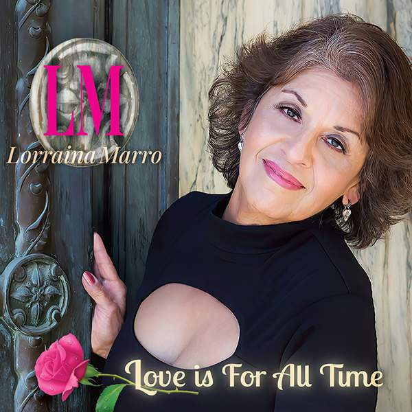 """Lorraina Marro """"Love is For All Time"""""""