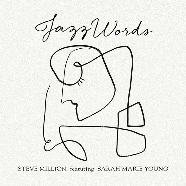 """Steve Million featuring Sarah Marie Young """"JazzWords"""""""